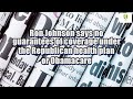 Ron Johnson says no guarantees of coverage under the Republican health plan or Obamacare