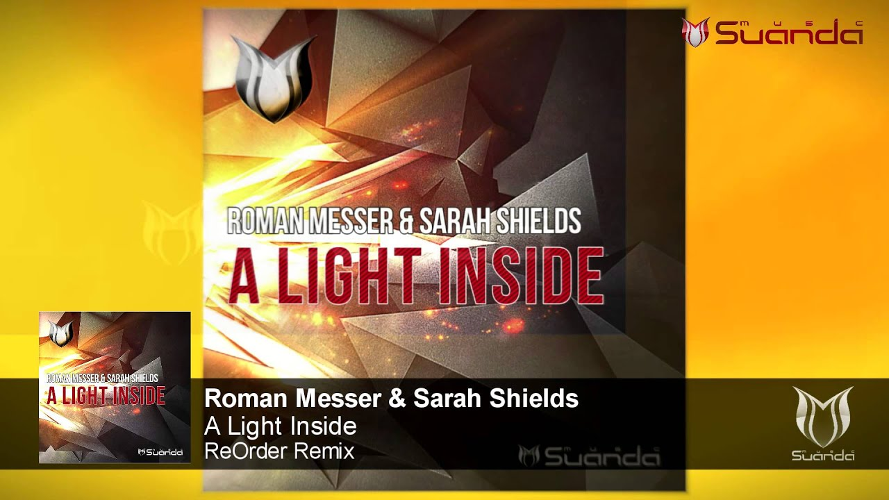 Roman Messer & Sarah Shields - A Light Inside (ReOrder Remix)
