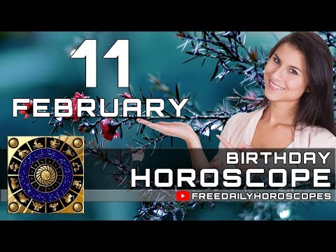 February 11 - Birthday Horoscope Personality