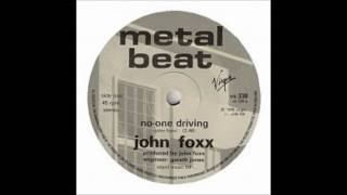 Watch John Foxx Noone Driving video