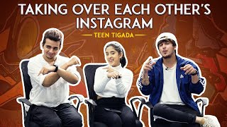 TAKING OVER EACH OTHER'S INSTAGRAM  - Teentigada | Vishal Pandey | Sameeksha Sud | Bhavin Bhanushali