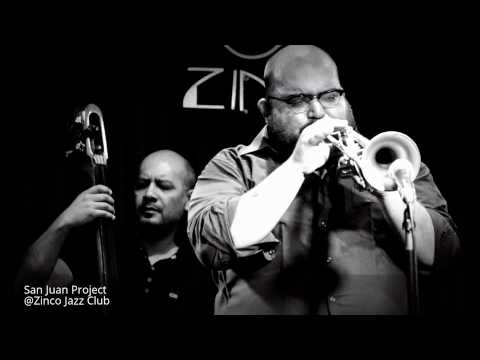 San Juan Project @Zinco Jazz Club(26Dec2014)