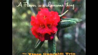 Vince Guaraldi Trio - A Flower Is a Lovesome Thing
