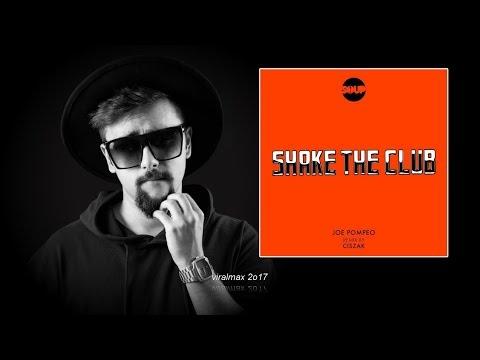 Joe Pompeo - Shake The Club (Ciszak Remix)