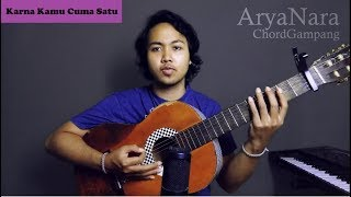 Chord Gampang (Karna Kamu Cuma Satu - NAIF) by Arya Nara (Tutorial)