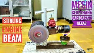 Dengan barang bekas bisa menjadi mesin sederhana (stirling engine beam)