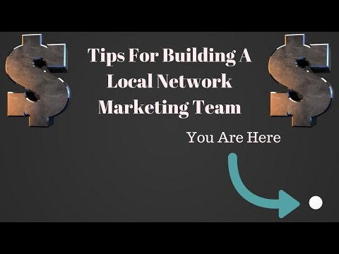 Tips For Building A Local Network Marketing Team