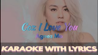 Agnes Monica || Coz I Love You || Karaoke w/Lyrics