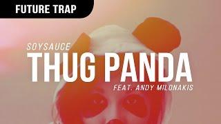 Soysauce - Thug Panda (feat. Andy Milonakis)