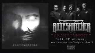 Bodysnatcher - Abandonment (Full EP Stream)