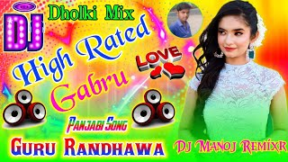 High Rated Gabru Guru Randhawa Dj Song Rimex Dholki Mix PanjabiSong2020 Dj Manoj Remixr
