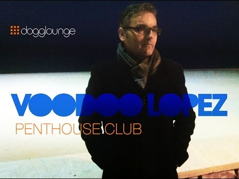 Voodoo Lopez live at Dogglounge Radio: The Penthouse Club