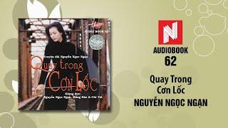 Nguyễn Ngọc Ngạn | Quay Trong Cơn Lốc - Phần 2 (Audiobook 62)