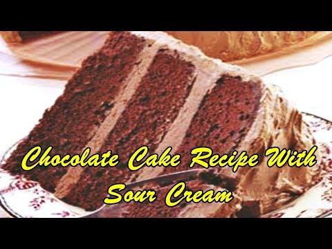 Chocolate Cake Recipe With Sour Cream