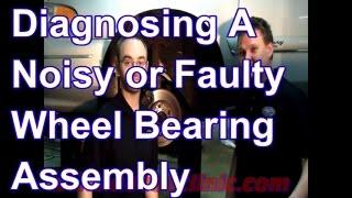 How to Diagnose a Noisy Wheel Hub and Bearing