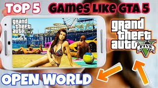 TOP 5 Games Like GTA 5 Ultra High Graphics  Open World Games  2018