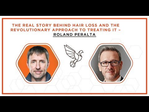 The Real Story Behind Hair Loss and the Revolutionary Approach to Treating It - Roland Peralta