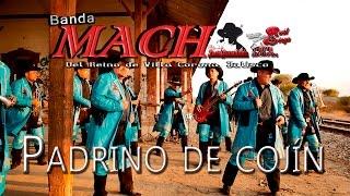 Banda Mach - Padrino de Cojín  (Video Oficial)