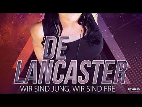 De Lancaster - Wir sind jung wir sind frei