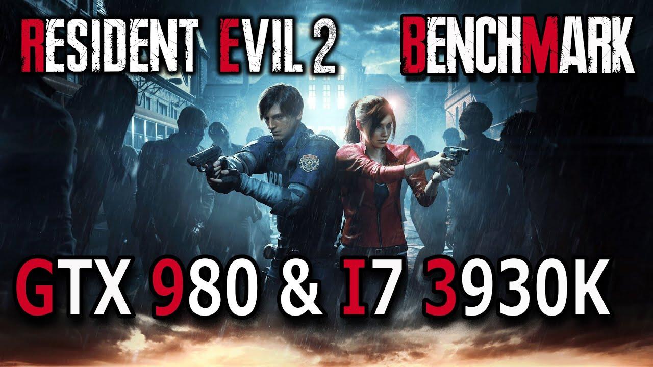 Resident Evil 2 remake benchmark 1080p GTX 980 & i7 3930K
