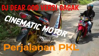 Cinematic Motor || Perjalanan PKL || DJ DEAR GOD VERSI GAGAK