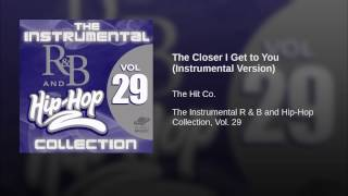 The Closer I Get to You (Instrumental Version)