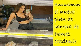 Demet Özdemir trazó una nueva ruta para ella