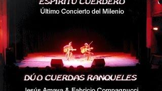 Suite para la cuerda de Mi - Dúo Cuerdas Ranqueles, Último Concierto. Año 2000.