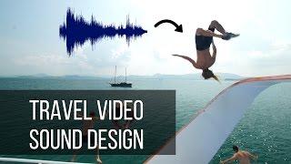 How To Make Travel Videos: Sound Design