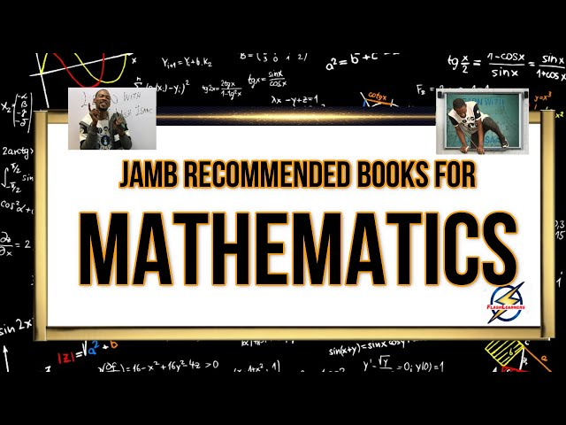 Jamb 2021 Mathematics Recommended Books (Explained)