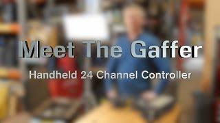 Meet The Gaffer #41: Handheld 24 Channel Controller