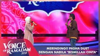 Download lagu Bikin Merinding!! Pasha Duet Dengan Nabila - BISMILLAH CINTA | VOICE OF RAMADAN 2021