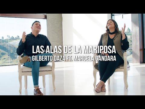 Las Alas De La Mariposa   Gilberto Daza Feat Marcela Gándara   Música Cristiana 2020