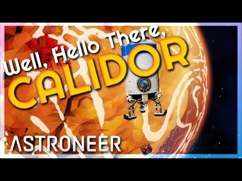 Well, Hello There Calidor! | Astroneer 1.0.13 #34