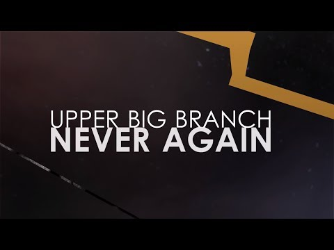 Upper Big Branch - Never Again