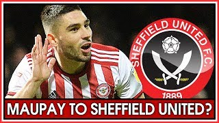 NEAL MAUPAY TO SIGN FOR SHEFFIELD UNITED? Ingood Nick