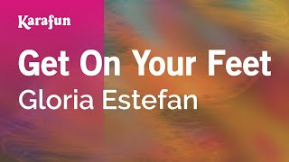 Karaoke Get On Your Feet - Gloria Estefan *