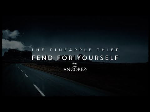 The Pineapple Thief (feat. The Anchoress) - Fend for Yourself (lyrics video) mp3