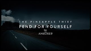 The Pineapple Thief (feat. The Anchoress) - Fend for Yourself (lyrics video)