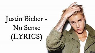 Justin Bieber - No Sense (LYRICS)