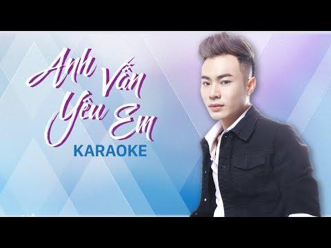 [KARAOKE] Anh Vẫn Yêu Em - Lương Gia Hùng
