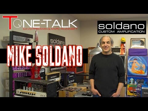 Ep. 19 - Mike Soldano of Soldano Custom Amps joins Dave Friedman and Marc Huzansky