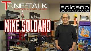Ep. 19 - Mike Soldano of Soldano Custom Amps joins Dave Friedman and Marc Huzansky