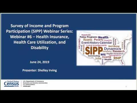 SIPP Webinar Series: Health Insurance, Health Care Utilization, And Disability