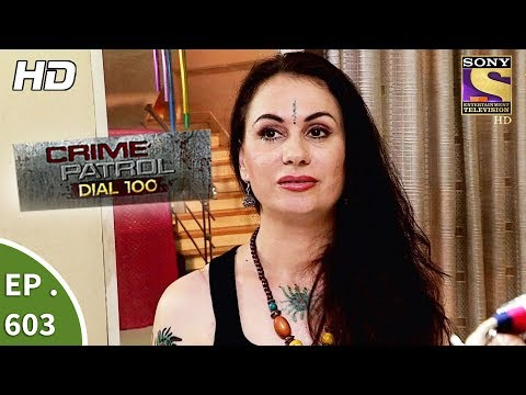 Crime Patrol Dial 100 – क्राइम पेट्रोल – Superstition Part 2 – Ep 603 – 13th September, 2017