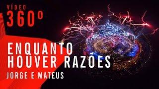 Enquanto Houver Razões - Jorge e Mateus - Villa Mix Goiânia 2015 ( Ao Vivo 360º )