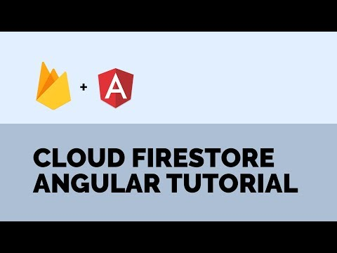 Cloud Firestore Tutorial using Angular (AngularFire5)