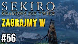 Zagrajmy w Sekiro: Shadows Die Twice [#56] - CO ZA LOKACJA!!!
