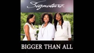 Signature - Bigger Than All