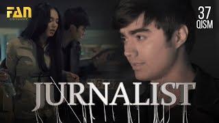Журналист Сериали - 37 қисм | Jurnalist Seriali - 37 qism